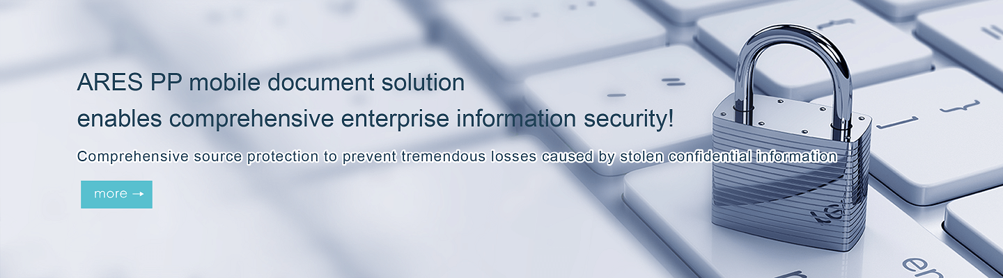 ARES PP mobile document solution enables comprehensive enterprise information security!